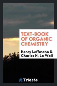 Text-Book of Organic Chemistry