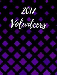 2017 Volunteers: Log Book to Record Volunteer Activity - Room for 2000 Entries - Spot for Date, Name, Time In, Time Out and Total Hours