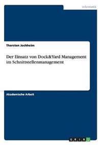 Der Einsatz von Dock&Yard Management im Schnittstellenmanagement