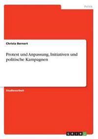 Protest Und Anpassung, Initiativen Und Politische Kampagnen