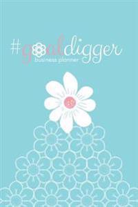 #Goaldigger Business Journal (Aqua): A 6-Month #Biz Planner for the #Fempreneur