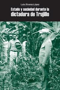 Estado y Sociedad Durante La Dictadura de Trujillo