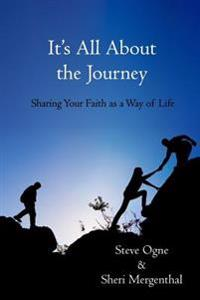 It's All about the Journey: Sharing Your Faith as a Way of Life