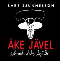 Åke Jävel : århundradets hjälte