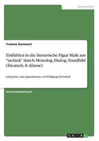 """Einfühlen in die literarische Figur Maik aus """"tschick"""" durch Monolog, Dialog, Standbild (Deutsch, 8. Klasse)"""