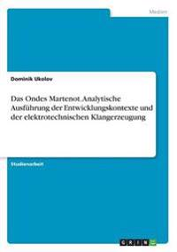 Das Ondes Martenot. Analytische Ausführung der Entwicklungskontexte und der elektrotechnischen Klangerzeugung