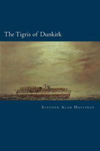 The Tigris of Dunkirk
