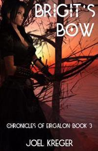Brigit's Bow: Chronicles of Eirgalon: Book 3