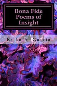 Bona Fide Poems of Insight: Poetic Lyrics