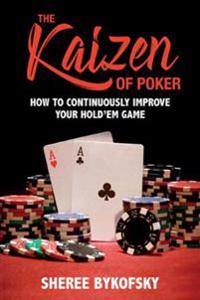 The Kaizen of Poker: How to Continuously Improve Your Holdaem Game