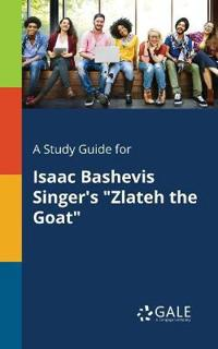 A Study Guide for Isaac Bashevis Singer's Zlateh the Goat