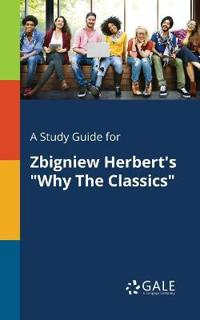 A Study Guide for Zbigniew Herbert's Why the Classics