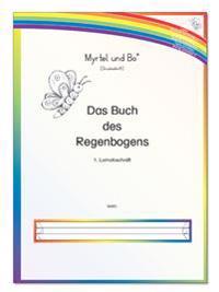 """""""Myrtel und Bo """" - Das Buch des Regenbogens - Klasse 2 - Lernabschnitt 1 - Druckschrift"""