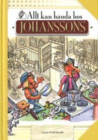 Allt kan hända hos Johanssons