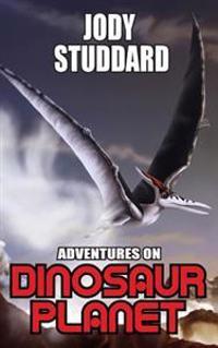 Adventures on Dinosaur Planet