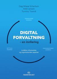 Digital forvaltning - Dag Wiese Schartum, Arild Jansen, Tommy Tranvik pdf epub
