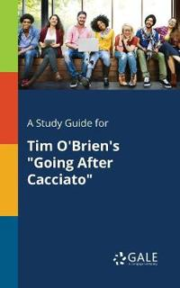 A Study Guide for Tim O'Brien's Going After Cacciato