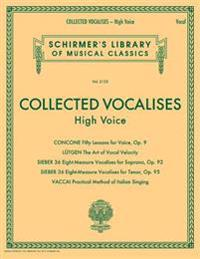 Collected Vocalises: High Voice - Concone, Lutgen, Sieber, Vaccai: Schirmer's Library of Musical Classics Volume 2133