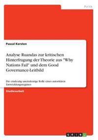"""Analyse Ruandas zur kritischen Hinterfragung der Theorie aus""""Why Nations Fail"""" und dem Good Governance-Leitbild"""