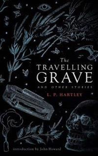 The Travelling Grave and Other Stories (Valancourt 20th Century Classics)