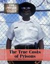 The True Costs of Prisons