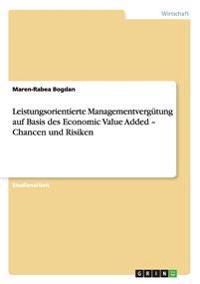 Leistungsorientierte Managementvergutung Auf Basis Des Economic Value Added - Chancen Und Risiken