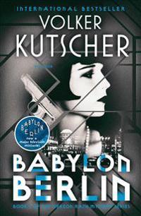 Babylon Berlin: A Gereon Rath Mystery