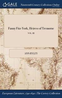Fanny Fitz-York, Heiress of Tremorne; Vol. III
