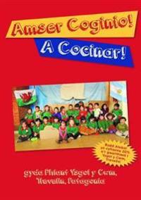 Amser Coginio / A Cocinar - Llyfr Coginio Ysgol y Felin