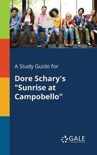 A Study Guide for Dore Schary's Sunrise at Campobello