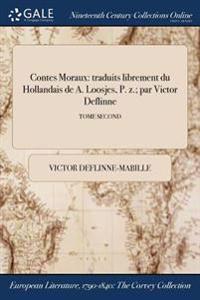 Contes Moraux: Traduits Librement Du Hollandais de A. Loosjes, P. Z.; Par Victor Deflinne; Tome Second