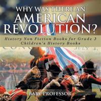 Why Was There an American Revolution? History Non Fiction Books for Grade 3 - Children's History Books