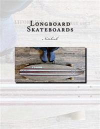 Longboard Skateboards Notebook: Notebook with 150 Lined Pages