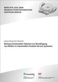 Beitrag immaterieller Faktoren zur Bewältigung von Risiken in Industriellen Produkt-Service Systemen