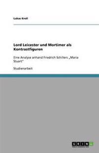 Lord Leicester Und Mortimer ALS Kontrastfiguren
