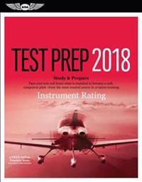 Instrument Rating Test Prep 2018: Study & Prepare: Pass Your Test and Know What Is Essential to Become a Safe, Competent Pilot from the Most Trusted S