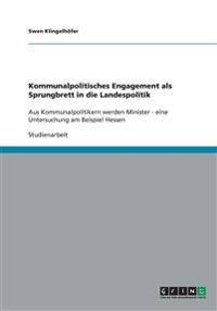 Kommunalpolitisches Engagement ALS Sprungbrett in Die Landespolitik