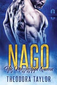 Nago: His Mississippi Queen: (The Brothers Nightwolf Trilogy) [50 Loving States, Mississippi]