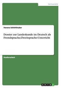 Dossier Zur Landeskunde Im Deutsch ALS Fremdsprache/Zweitsprache-Unterricht