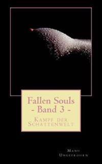 Fallen Souls - Band 3: Kampf Der Schattenwelt