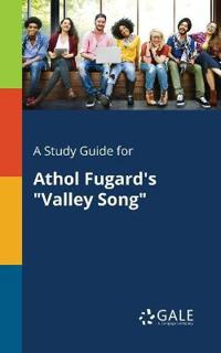 A Study Guide for Athol Fugard's Valley Song
