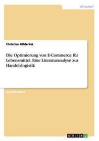 Die Optimierung von E-Commerce für Lebensmittel. Eine Literaturanalyse zur Handelslogistik
