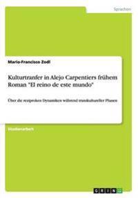 "Kulturtranfer in Alejo Carpentiers frühem Roman ""El reino de este mundo"""