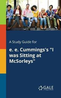 A Study Guide for e. e. cummings's I Was Sitting at McSorleys