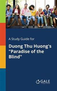 A Study Guide for Duong Thu Huong's Paradise of the Blind