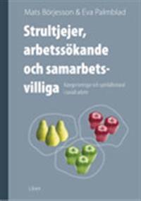 Strultjejer, arbetssökande och samarbetsvilliga - Kategoriseringar och samhällsmoral i socialt arbete
