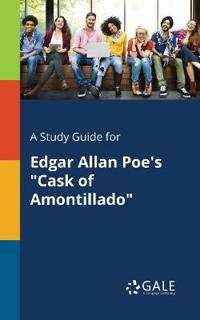 A Study Guide for Edgar Allan Poe's Cask of Amontillado