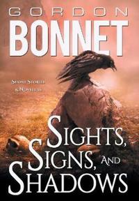 Sights, Signs, and Shadows: Short Stories & Novellas