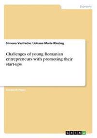 Challenges of young Romanian entrepreneurs with promoting  their start-ups