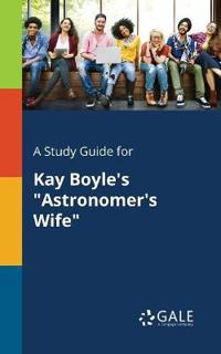 A Study Guide for Kay Boyle's Astronomer's Wife